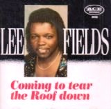 Lee Fields - Coming to Tear the Roof Down