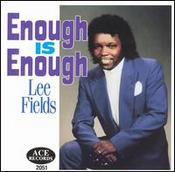 Lee Fields - Enough Is Enough