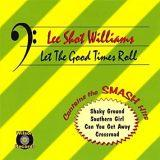 Lee Shot Williams - Let The Good