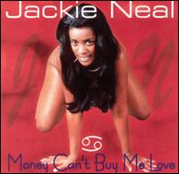Jackie Neal Money Can't Buy Me