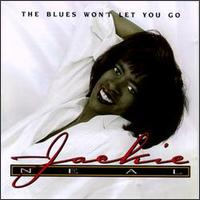 Jackie Neal The Blues Won't Let You Go