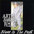 Artie Blues Boy White Blues In The Past