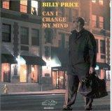 "Billy Price ""Can I Change My Mind?"" (Green Dolphin 1999)"