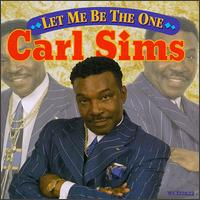 Carl Sims Let Me Be
