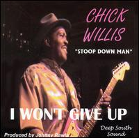 "Chick Willis ""I Won't Give Up"" (Deep South Sounds 2002)"