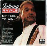 Johnny Rawls My Turn To Win