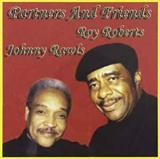 Roy Roberts & Johnny Rawls