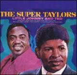 "Little Johnny And Ted Taylor ""The Super Taylors"""