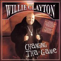 "Willie Clayton  ""Changing Tha Game"" (EndZone 2004)"